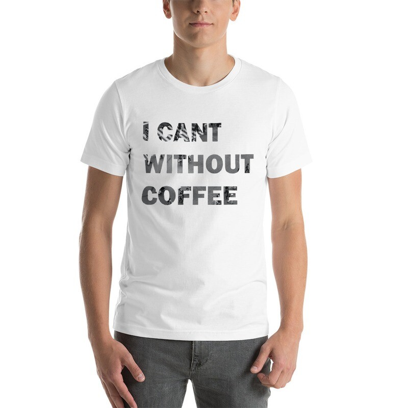 I CANT Without COFFEE- CITYSCAPE Short-Sleeve Men's/Unisex T-Shirt