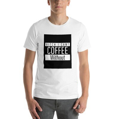 I CANT Without COFFEE- STRAIGHT OUTTA KHAVE (PG-13) Short-Sleeve Unisex T-Shirt
