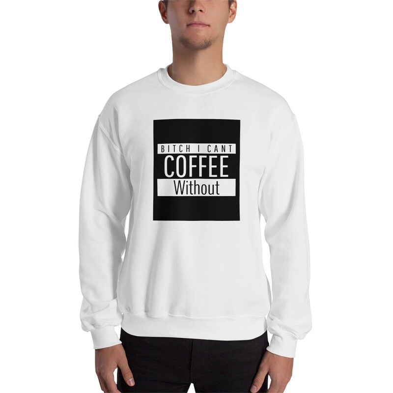 I CANT Without COFFEE- STRAIGHT OUTTA KHAVE Men's Sweatshirt