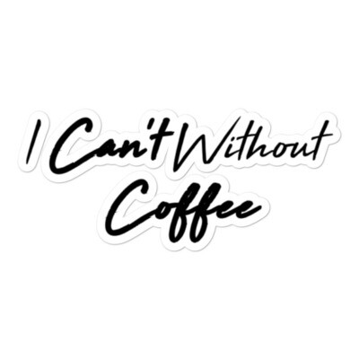 I CANT Without COFFEE®️- HIGH TIDE Bubble-free stickers
