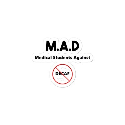 I CAN'T Without COFFEE ®️- MEDICAL STUDENTS AGAINST DECAF Bubble-free stickers
