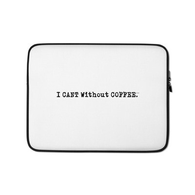 I CAN'T Without COFFEE®️- LOGO Laptop Sleeve