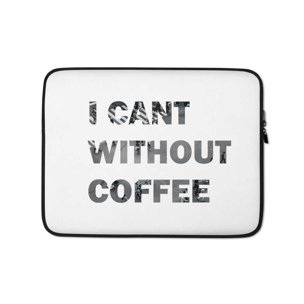 I CAN'T Without COFFEE- CITY SCAPE Laptop Sleeve