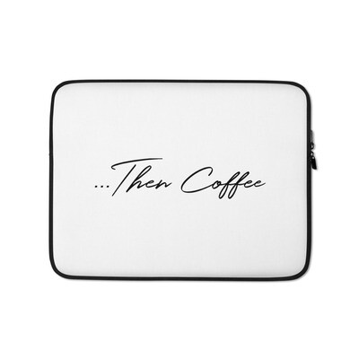 I CAN'T Without COFFEE®️-THEN COFFEE Laptop Sleeve