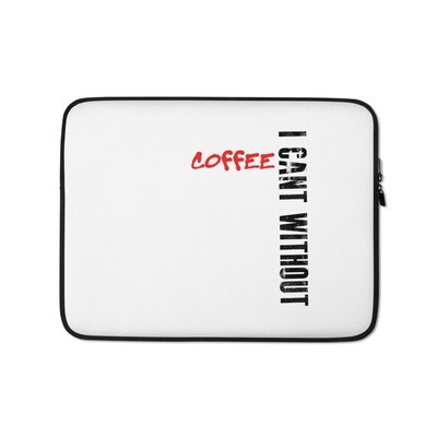 I CAN'T Without COFFEE®️- 'BAD' Laptop Sleeve