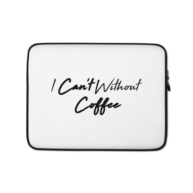 I CAN'T Without COFFEE®️- HIGH TIDE Laptop Sleeve