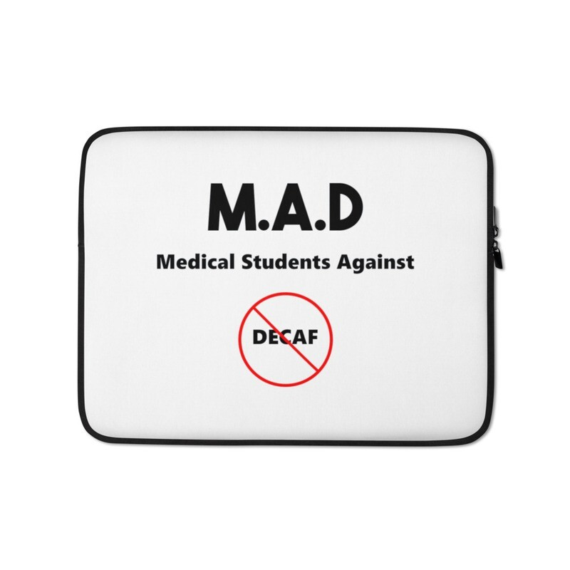I CAN'T Without COFFEE®️-MEDICAL STUDENTS AGAINST DECAF Laptop Sleeve