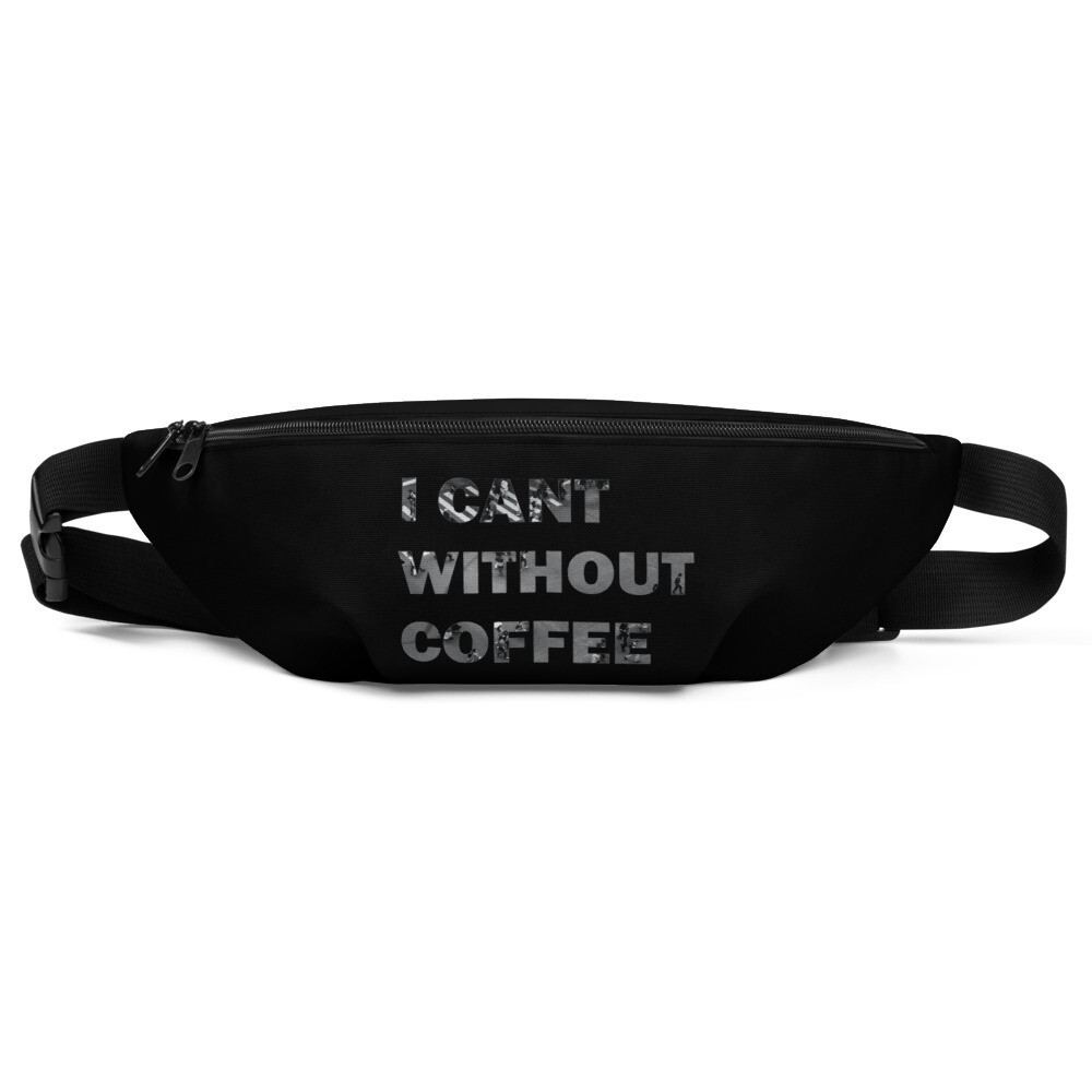 I CAN'T Without COFFEE- CITYSCAPE Fanny Pack