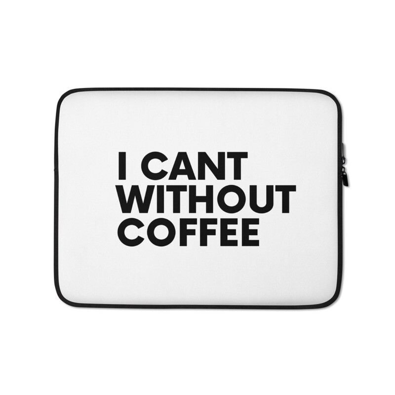 I CAN'T Without COFFEE®️-BOLD IS BEST Laptop Sleeve