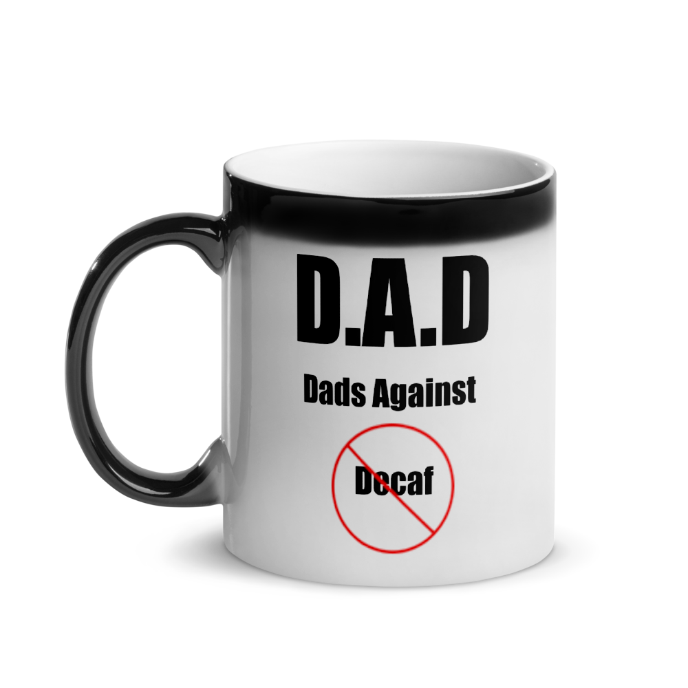 I CAN'T Without COFFEE®️ - DADS AGAINST DECAF Glossy Magic Mug