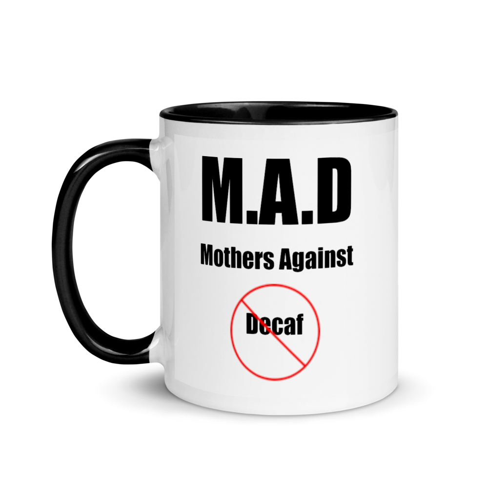 I CAN'T Without COFFEE®️-MOTHERS AGAINST DECAF Mug with Color Inside