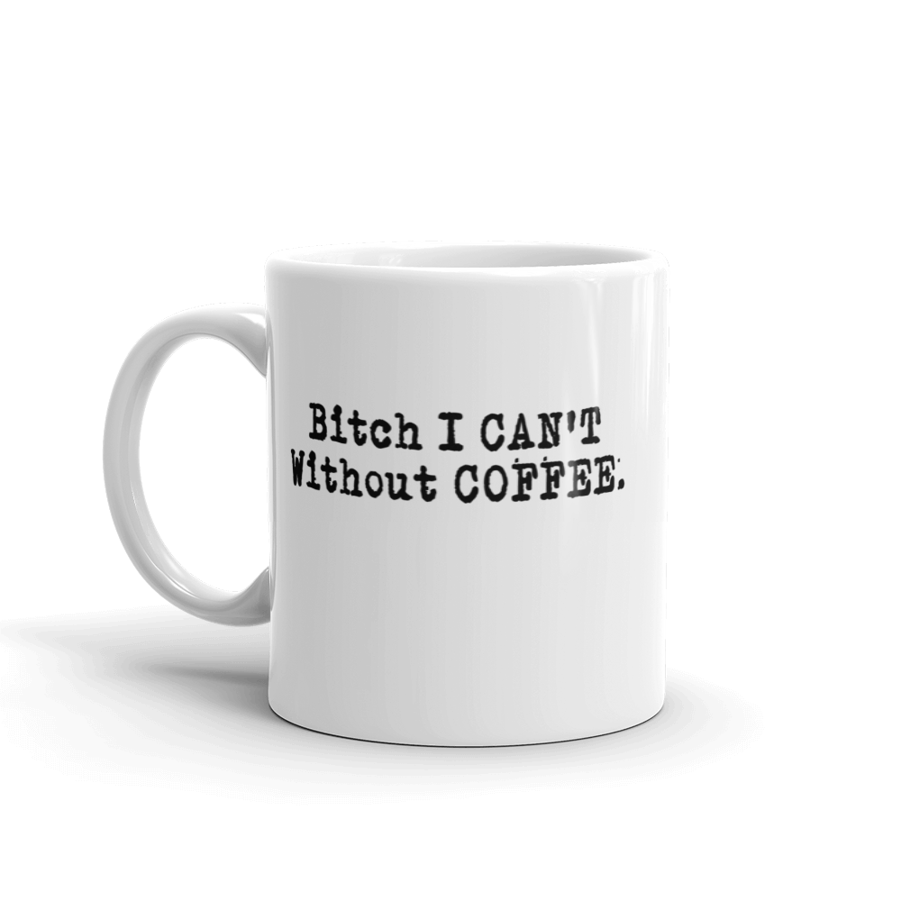 I CAN'T Without COFFEE®️ 'BOLD & EDGY' Mug