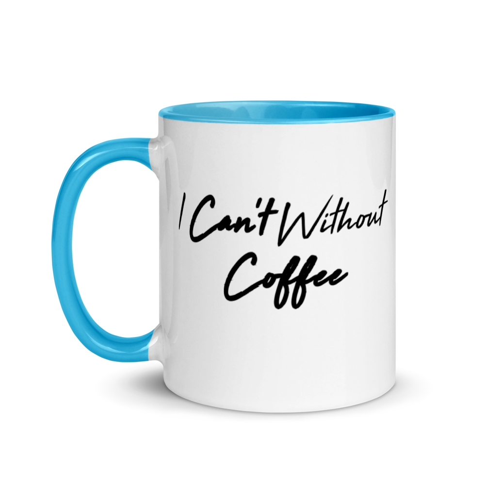 I CAN'T Without COFFEE-HIGH TIDE Mug with Color Inside