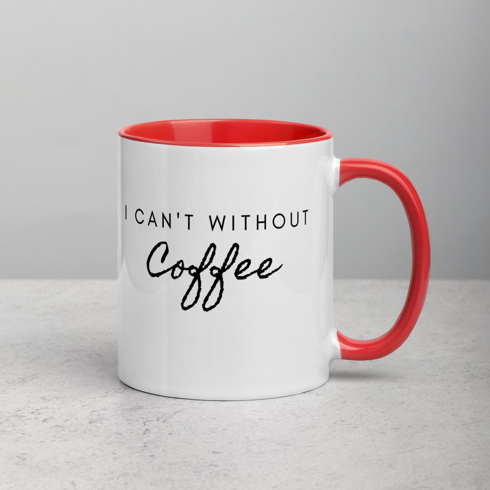 I CAN'T Without COFFEE®️- In Cursive Mug with Color Inside