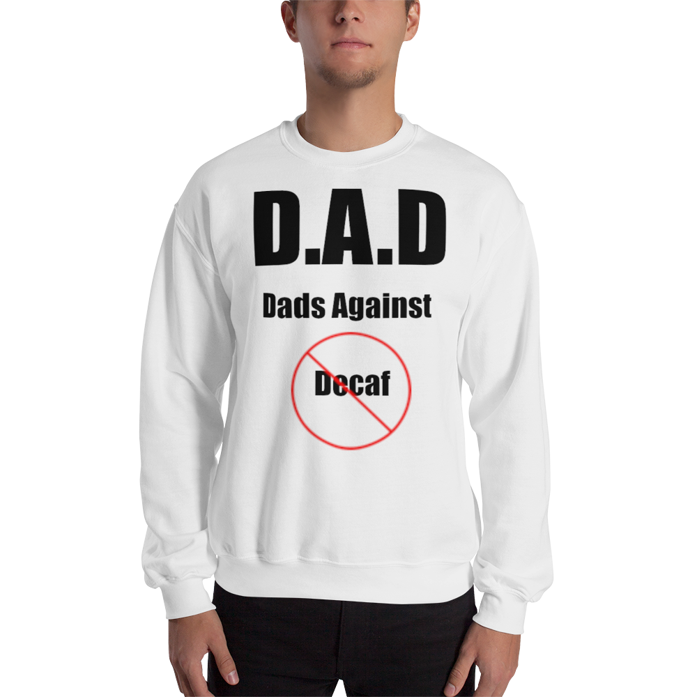 I CAN'T Without COFFEE®️- DADS AGAINST DECAF Unisex Sweatshirt