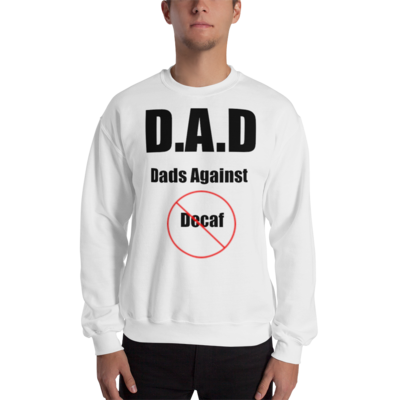DADS AGAINST DECAF Unisex Sweatshirt