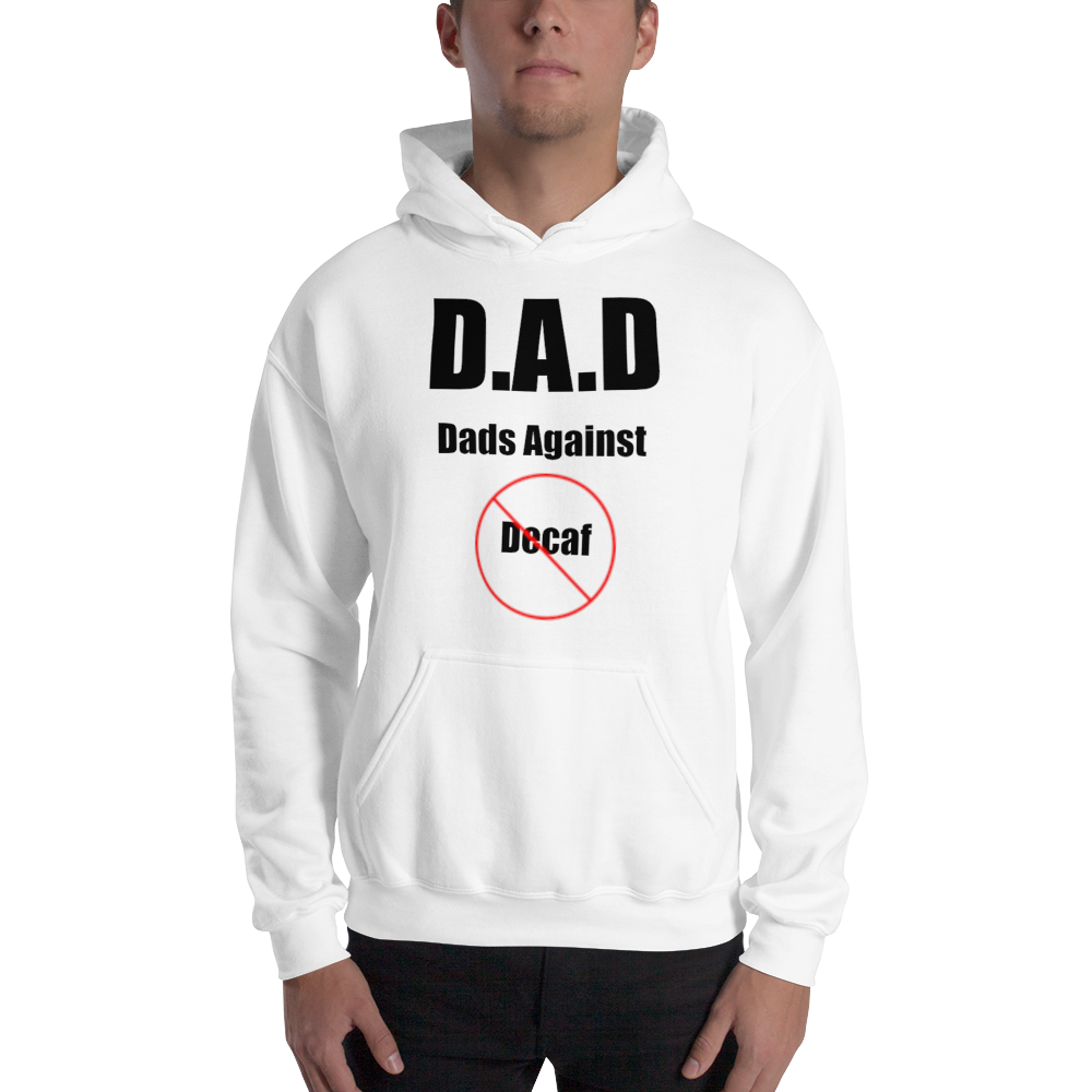 I CAN'T Without COFFEE-DADS AGAINST DECAF Unisex Hoodie