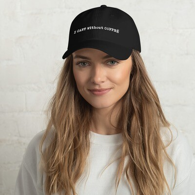 I CAN'T Without COFFEE®️ - LOGO WOMEN's  Dad hat