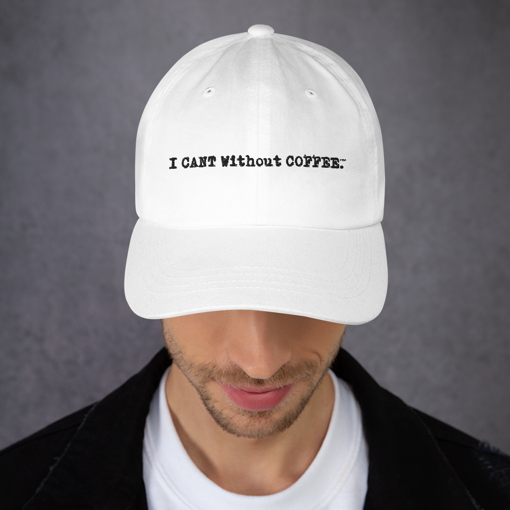 I CAN'T Without COFFEE®️ - LOGO Dad hat