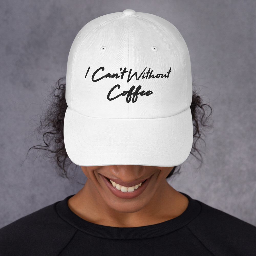 I CAN'T Without COFFEE®️ - High Tide Women's Dad hat
