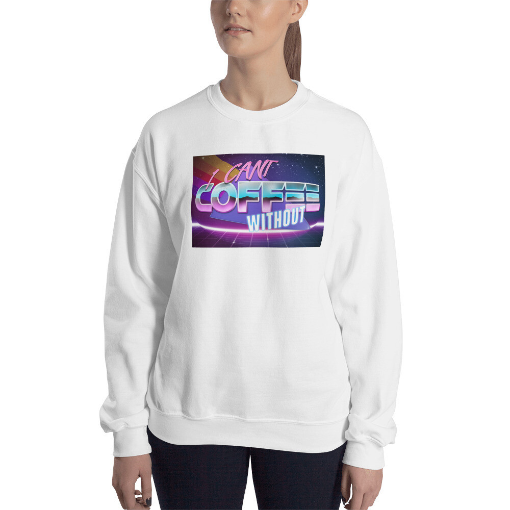 I CAN'T Without COFFEE®️- THE MORE YOU KNOW WOMEN'S  Sweatshirt