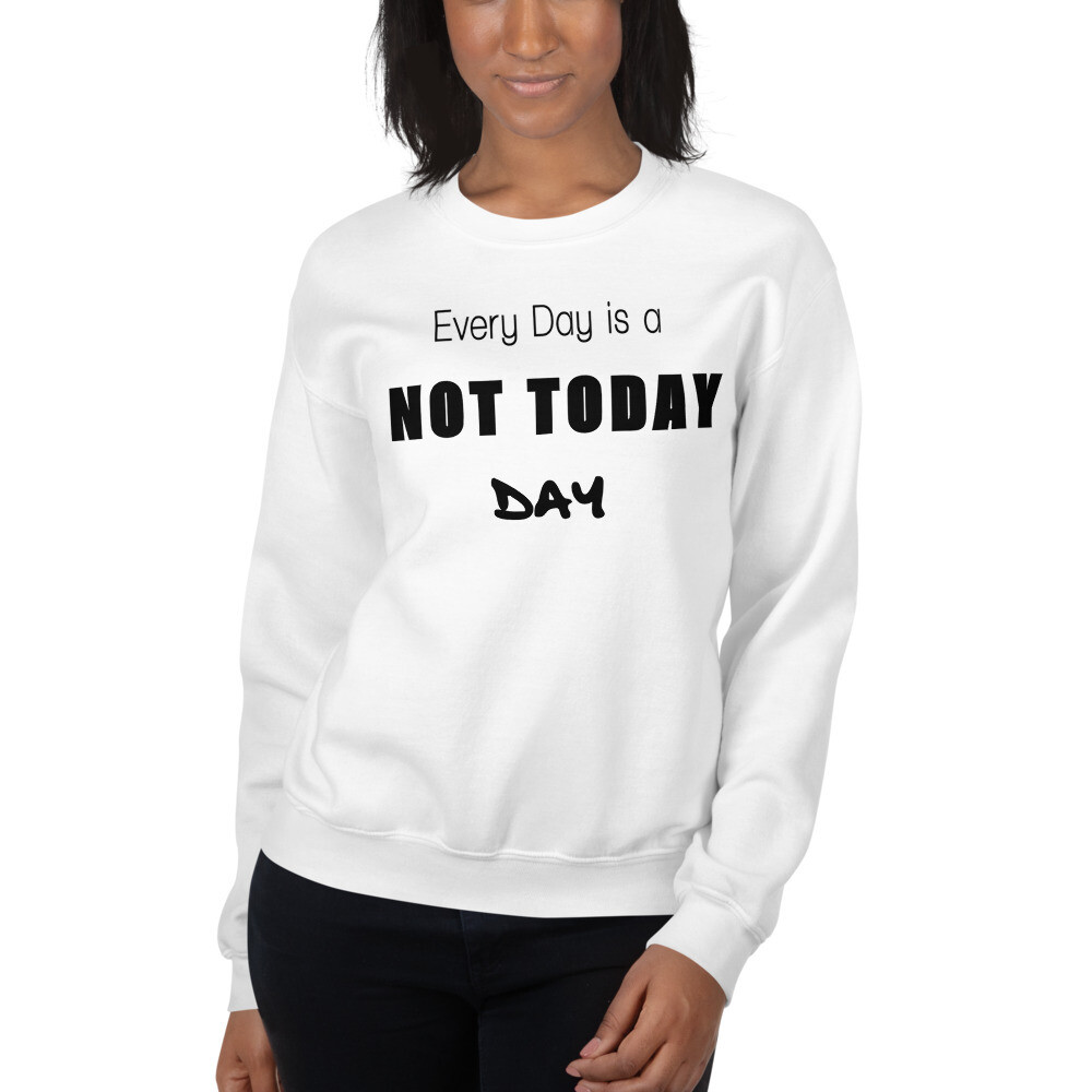 I CAN'T Without COFFEE - 'Not Today' Women's  Sweatshirt