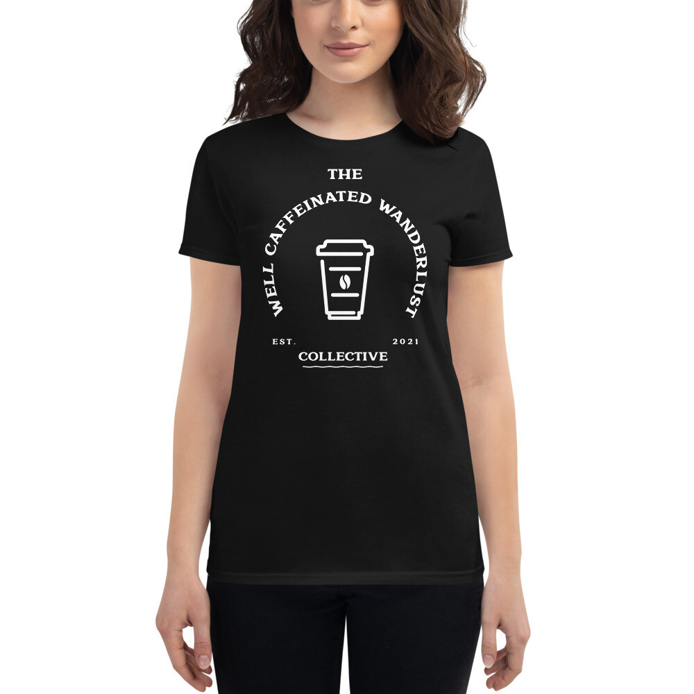 """I CAN'T Without COFFEE """"Well Caffeinated Wanderlust"""" Women's short sleeve t-shirt"""
