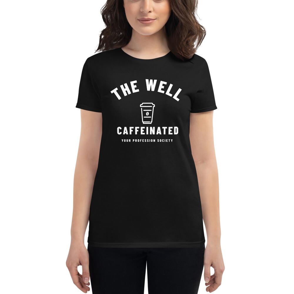 'The Well Caffeinated Society' Customizable Women's T-shirt
