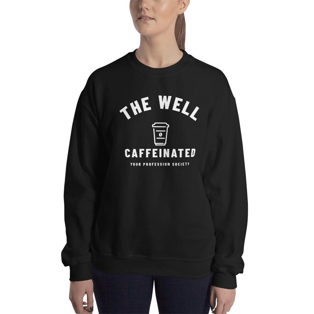 'The Well Caffeinated Society' Customizable Women's Sweatshirt
