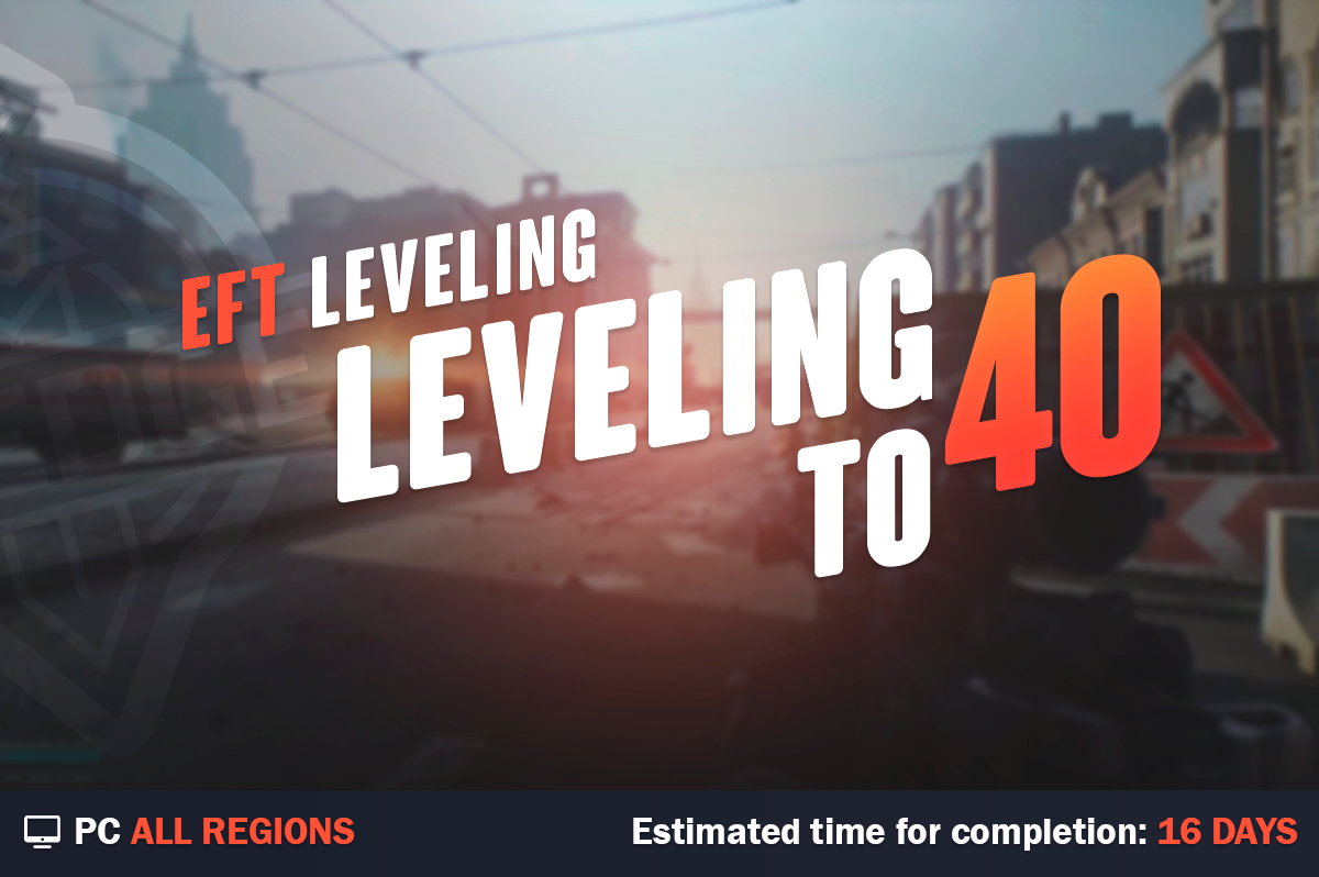 Escape from Tarkov Leveling to 40