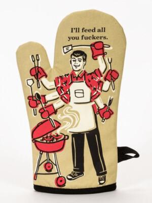 I'll Feed All You F*#!  Oven Mitt /WW113