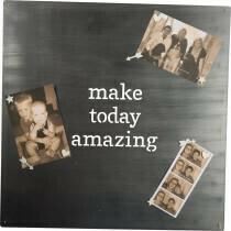 Metal Sign- 'make today amazing'  /37135