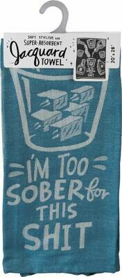 Dish Towel-Too Sober /101501