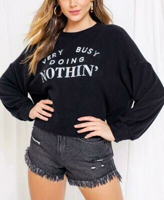 Very Busy Doing Nuthin' Sweatshirt Plus Size