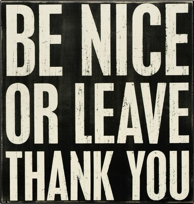 Be Nice Or Leave /17441