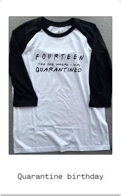 Quarantine f•r•i•e•n•d•s birthday tee