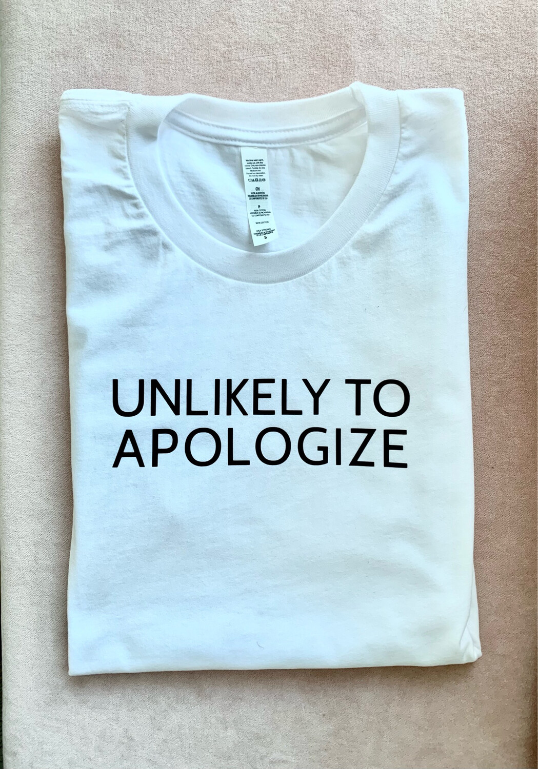 Unlikely To Apologize Tee