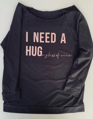 I Need A Hug(e Glass Of Wine)