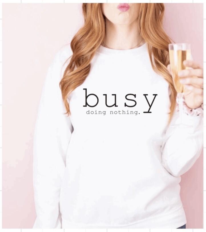 Busy Doing Nothing Sweatshirt