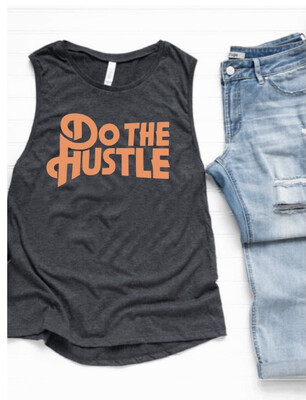 Do The Hustle Muscle Tank