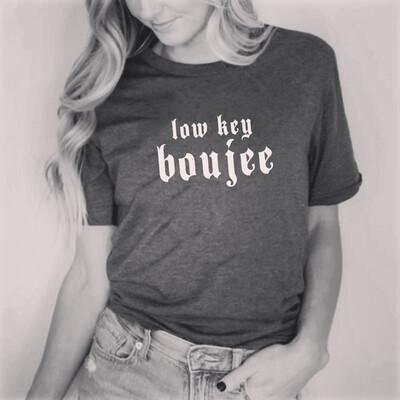 Low Key Boujee Tee