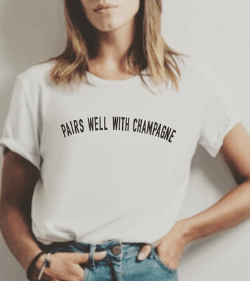 Pairs Well With Champagne Tee