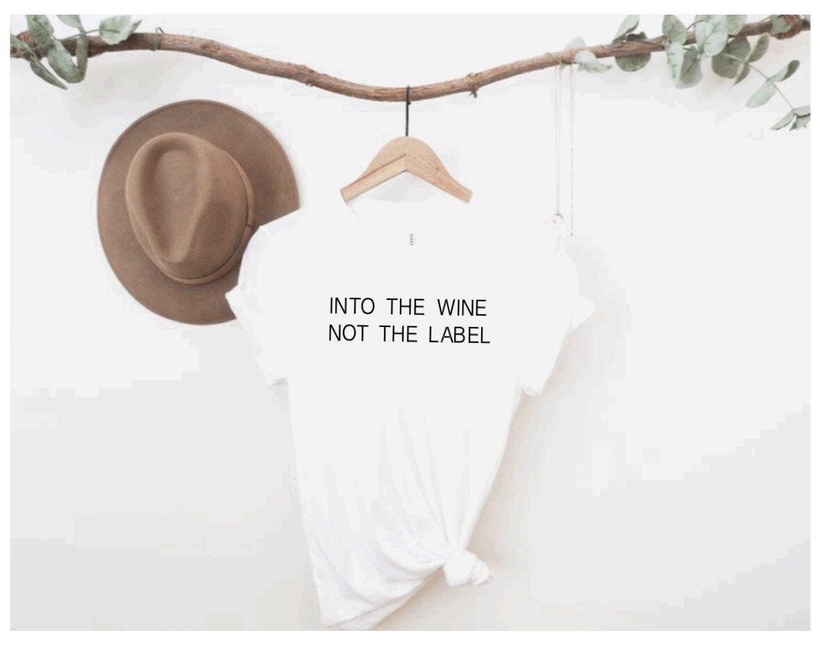 Into The Wine Not The Label Tee