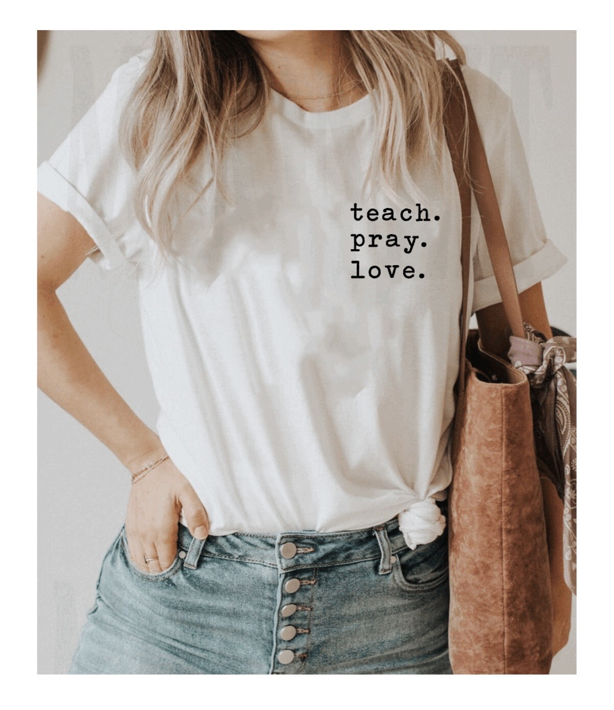 Teach Pray Love Tee