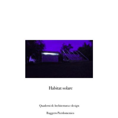 Habitat solare ( Ruggero Pierdomenico - Architectural designer )