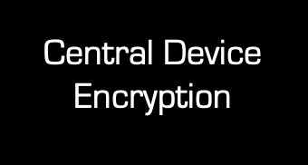 Central Device Encryption
