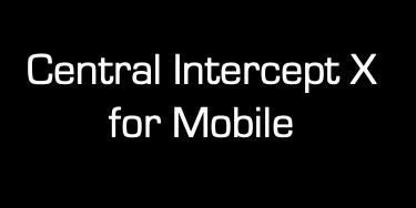 Central Intercept X for Mobile