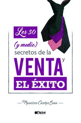 Los 30 (y medio) Secretos de la Venta y el Éxito, e-book