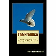 The Promise: Move from Faith to Healing to The Promise!