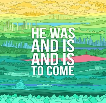 He Was and Is and Is to Come - The Book